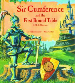 Sir Cumference and the First Round Table - A Math Adventure