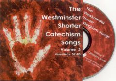 Westminster Shorter Catechism Songs Volume 3