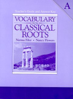 Vocabulary from Classical Roots Teacher's Guide and Answer Key A