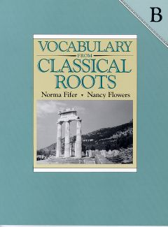 Vocabulary from Classical Roots Student Book B