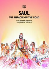 Saul: The Miracle on the Road - Bible Wise