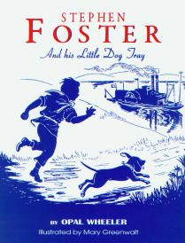 Stephen Foster and His Little Dog Tray