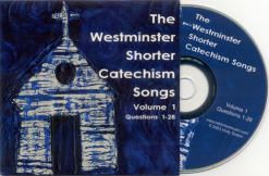 Westminster Shorter Catechism Songs Volume 1