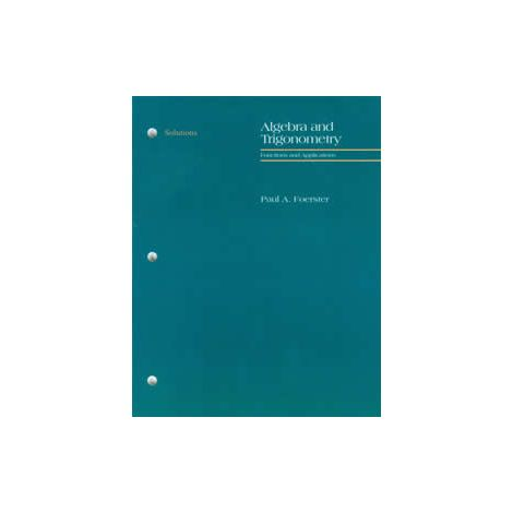 Algebra II and Trigonometry Solutions Manual by Foerster