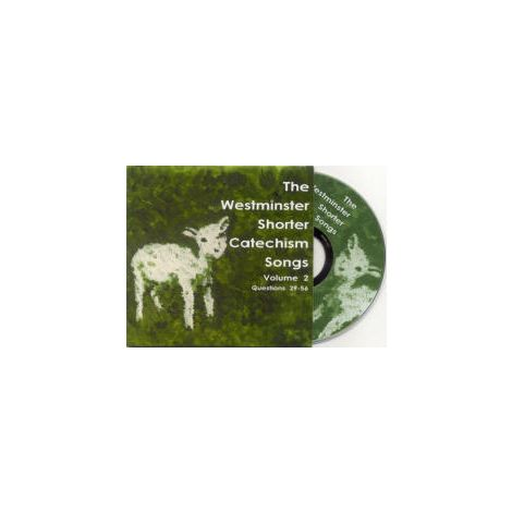 Westminster Shorter Catechism Songs Volume 2