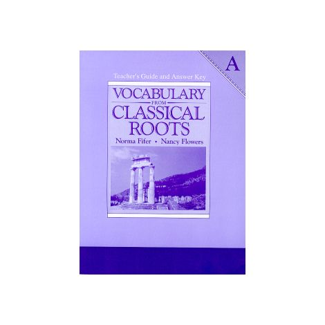 Vocab from Classical Roots A Teacher's Manual