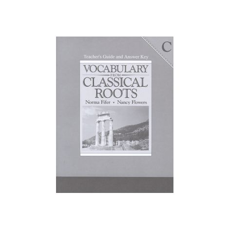 Vocab from Classical Roots C Teacher's Manual