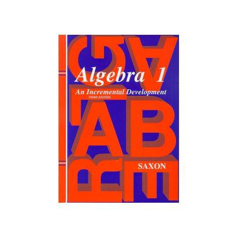 Saxon Algebra 1 Student Text: An Incremental Development, 3rd Ed.