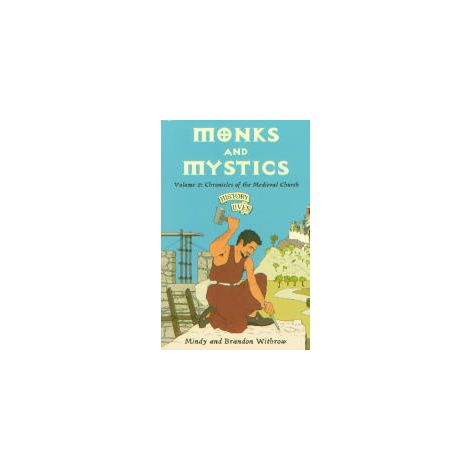 Monks and Mystics: Chronicles of the Medieval Church