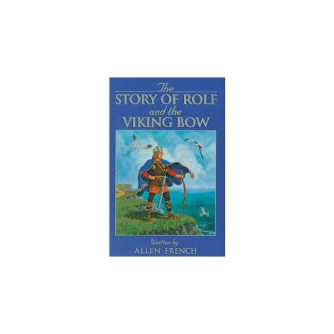 The Story of Rolf and the Viking Bow - Living History Library