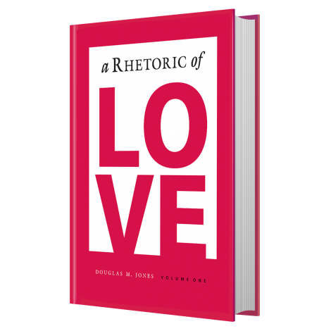 A Rhetoric of Love - Front Cover: Veritas Press